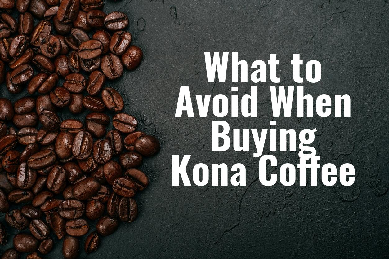 Kona Coffee Buying Guide